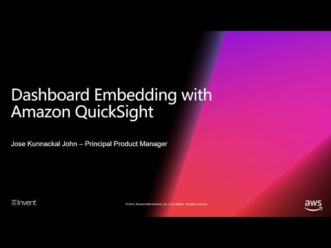 AWS re:Invent 2018: Embedding Amazon QuickSight dashboards in your applications (DEM128)