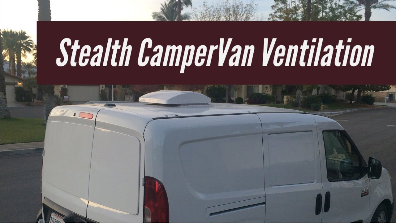 Stealth CamperVan Ventilation