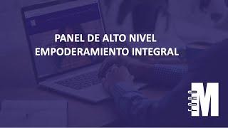 Español / Sala Principal / Panel de Alto Nivel Empoderamiento Integral