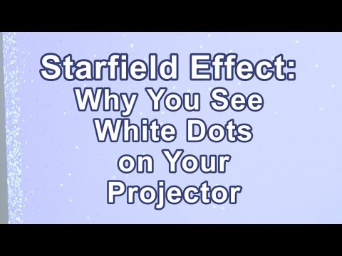 Starfield Effect: Why You See White Dots on Your Projector