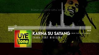 KARNA SU SAYANG Near feat Dian Sorowea SKA Ft NIKISUKA REGGAE VERSION AUDIO SPECTRUM LIRIK