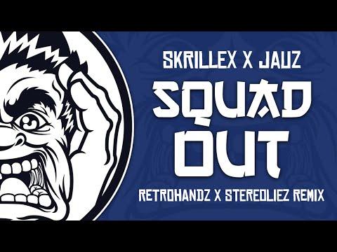 [Trap] Skrillex & Jauz - Squad Out (Retrohandz & Stereoliez Remix)