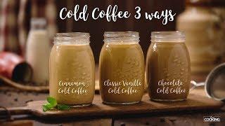 Cold Coffee 3 ways | Classic Vanilla Cold Coffee | Chocolate Cold Coffee | Cinnamon Cold Coffee