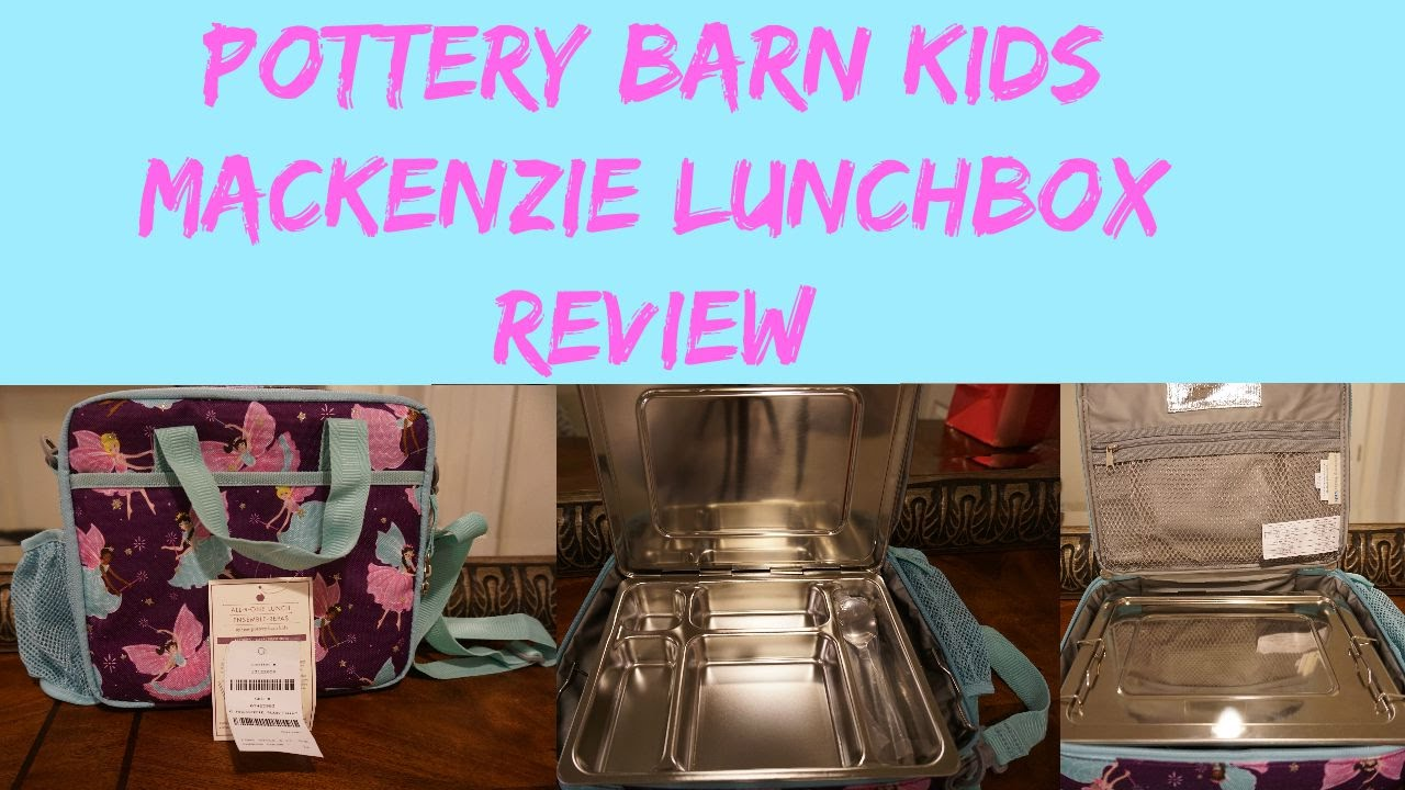 Pottery Barn Kids Mackenzie All In One Lunchbox Review