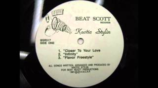 Kaotic Stylin ‎– Closer To Your Love / Infinity / Flavor Freestyle