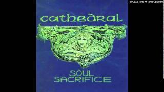 Watch Cathedral Soul Sacrifice video
