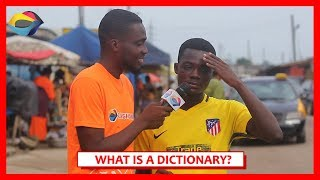 What is a DICTIONARY? | Street Quiz | Funny African Videos | Funny Videos | African Comedy