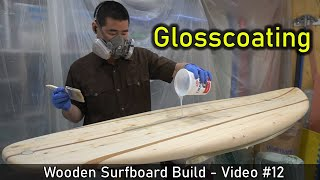 How to Make a Wooden Surfboard #12: Glosscoating