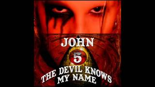 John 5 -- The Devil Knows My Name (2007) [Full Album]
