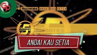 Download lagu Five Minutes - Andai Kau Setia (Audio Lirik)