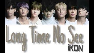 Ikon - Long Time No See Lyrics  Color Coded Han/rom/eng