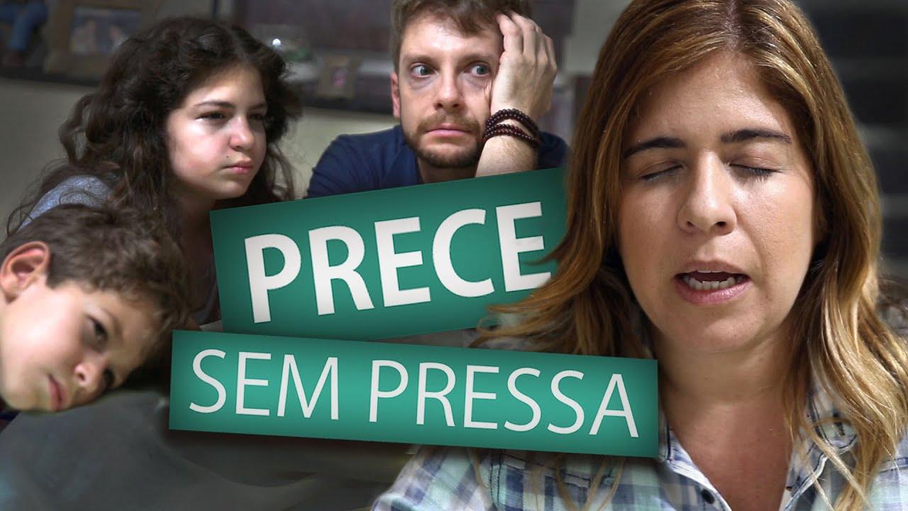 PRECE SEM PRESSA