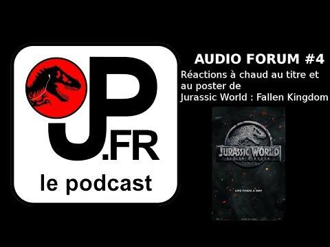 Audio-forum #4 - Réactions à chaud au titre et au poster de Jurassic World : Fallen Kingdom