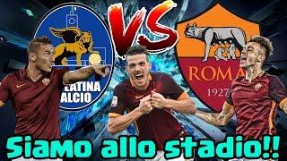 SIAMO ALLO STADIO !! LATINA - ROMA | AMICHEVOLE 10/08/2016
