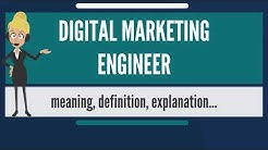 What is DIGITAL MARKETING ENGINEER? What does DIGITAL MARKETING ENGINEER mean?