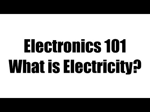 Electronics 101 - What is electricity?