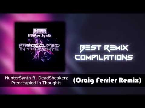 Deadsheakerz Feat. HunterSynth - Preoccupied In Thoughts (Craig Ferrier Remix)