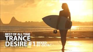 ☀️ trance desire best of all time 1 ☀️ best of vocal melodic balearic trance ☀️ mixed by oxya^☀️