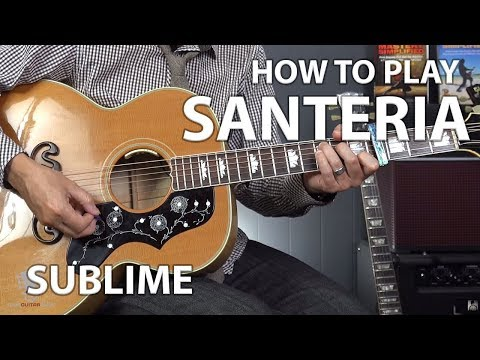 How to Play Santeria by Sublime - Guitar Lesson