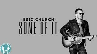 Eric Church - Some Of It (Lyrics) 🎵 mp3
