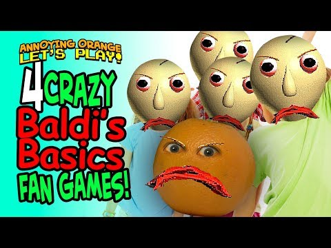 4 Crazy BALDI'S BASICS Fan Games! [Annoying Orange Plays]