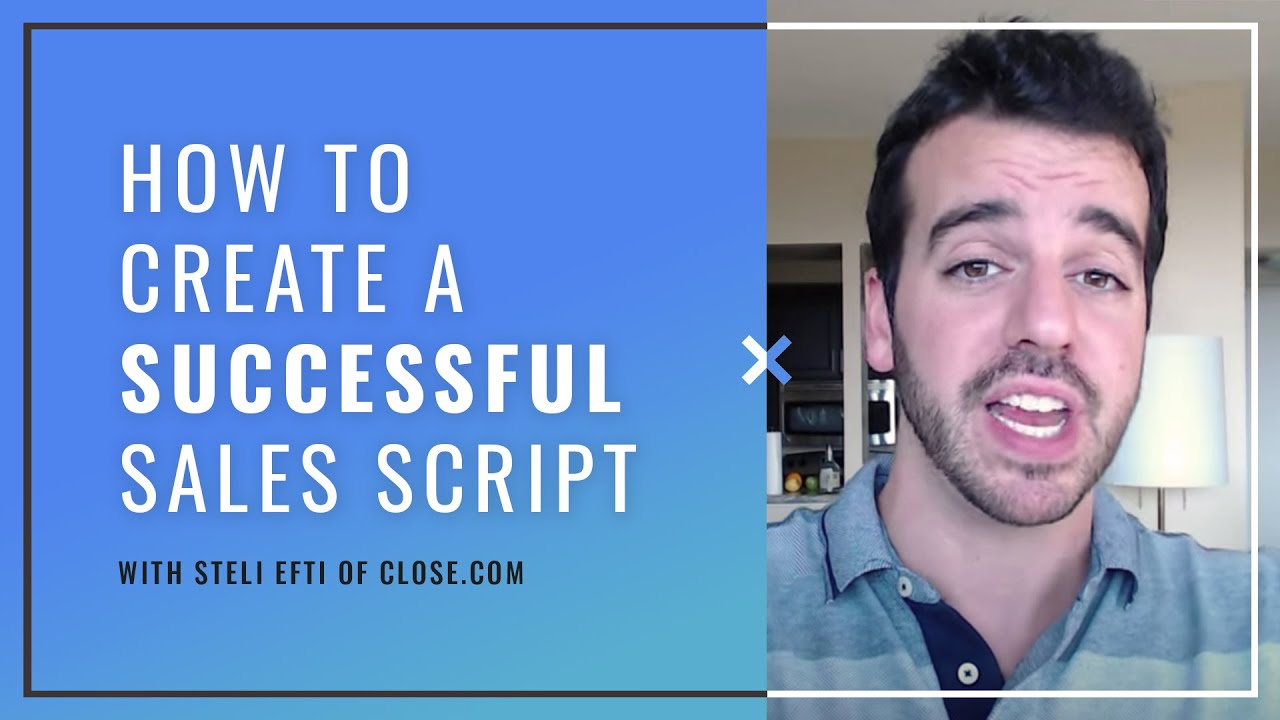 How To Create A Successful Sales Call Script by @Steli from Close io