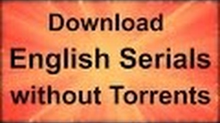 How to download English Serials without any software or torrent