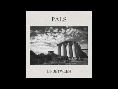 PALS // IN-BETWEEN
