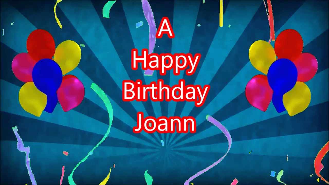 happy birthday joann Joann Happy Birthday blue sunbeam   YouTube happy birthday joann