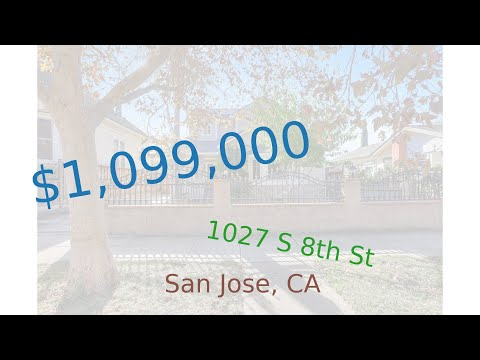 $1,099,000 San Jose home for sale on 2020-11-12 (1027 S 8th St, CA, 95112)