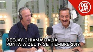 Deejay Chiama Italia - Puntata del 19 settembre 2019