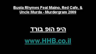 Busta Rhymes Feat Maino, Red Cafe,&Uncle Murda Murdergram 2009 - HHB.co.il