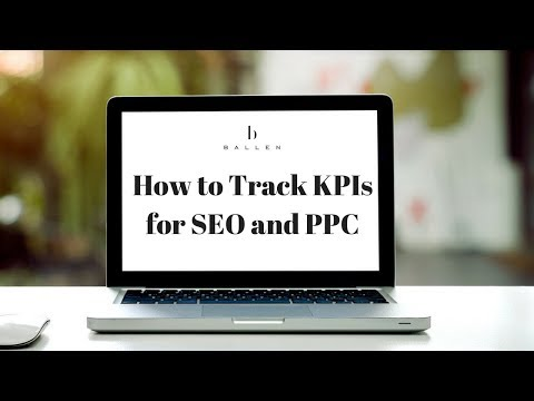 How to Track KPIs for SEO and PPC [8:09] Video Tutorial