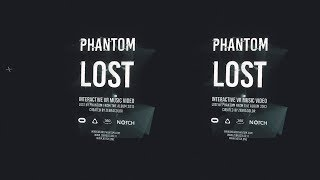 Phantom - Lost  //  Interactive VR Music Video  (360 stereo 8k) thumbnail