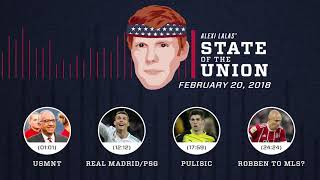 USMNT, Champions League, Robben & MLS | EPISODE 3 | ALEXI LALAS' STATE OF THE UNION PODCAST