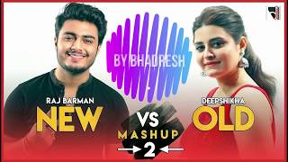 New vs Old 2 Bollywood Songs Mashup MP3 Audio | Raj Barman feat. Deepshikha | By Bhadresh