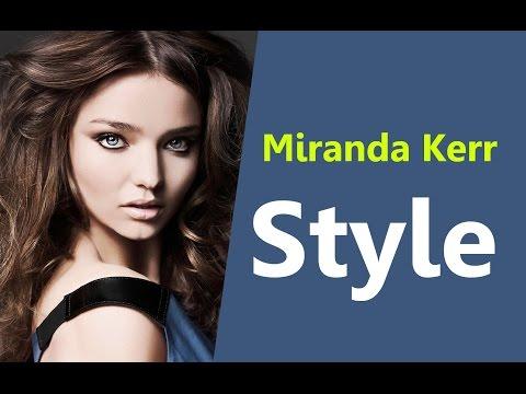 Miranda Kerr Fashion Style Best Miranda Kerr Fashion Style
