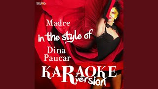 Madre (In the Style of Dina Paucar) (Karaoke Version)