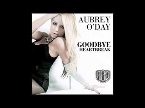 Aubrey O'Day - Goodbye Heartbreak EXTENDED PREVIEW (with lyrics)