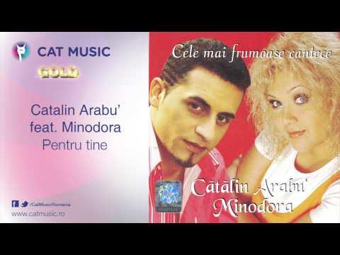 Catalin Arabu' feat. Minodora - Pentru tine