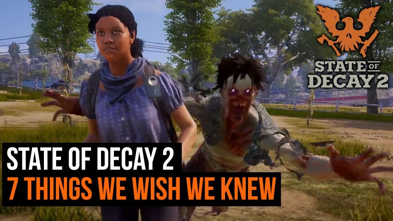 State of Decay 2 - 7 things we wish we knew before playing