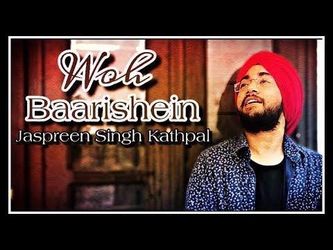 woh-baarishein-|-arjun-kanungo-|-male-acoustic-cover-|-jaspreen-singh-kathpal-|-official-music-video