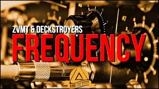 ZVMTDeckstroyers Frequency