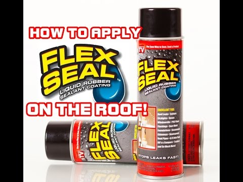 How To Properly Use Flex Seal To Fix A Roof Leak