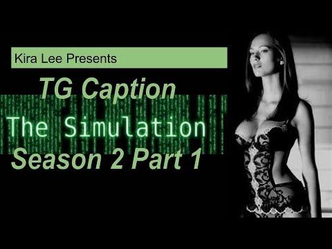 TG Captions: The Simulation: S2 Part 1
