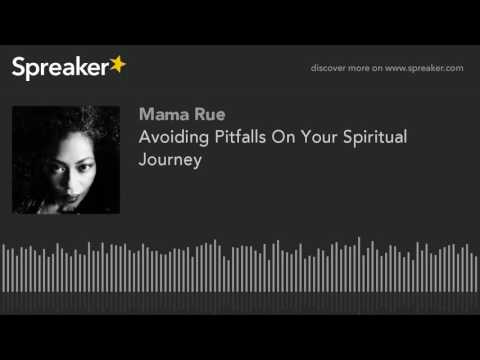 Avoiding Pitfalls On Your Spiritual Journey (part 2 of 2)