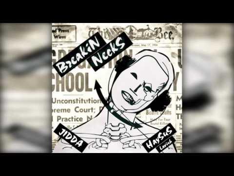 BreakiN Necks Feat Jidda & Hay Sus Lavish