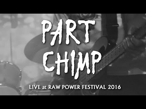 Part Chimp - 30,000,000,000,000,000 People - Live at Raw Power 2016 (Pro Shot)