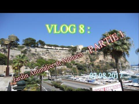 VLOG 8 - Jardin Animalier de Monaco - Partie 1 - 07 08 2017