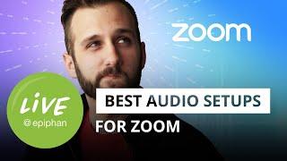 Best audio setups for Zoom